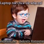 laptop nie chce sie wlaczyc